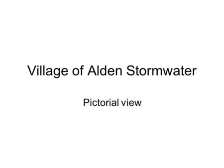 Village of Alden Stormwater Pictorial view. Here is a view of rainfall and notice how the water carry's away from the center of the road to the sides.