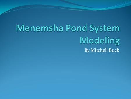 By Mitchell Buck. Model RMA-2 – hydrodynamic numerical model Developed by William Norton and Ian King for the USACE Integrated with Surface-Water Modeling.