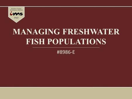 MANAGING FRESHWATER FISH POPULATIONS