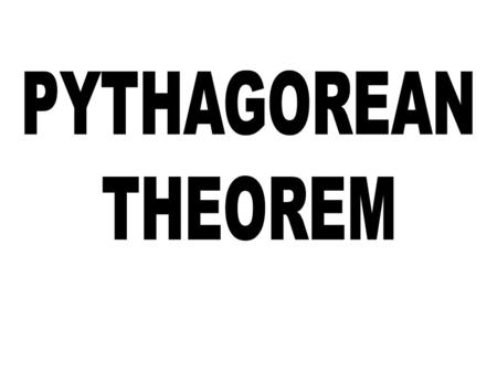 PYTHAGOREAN THEOREM.