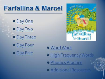 Home  Day One Day One  Day Two Day Two  Day Three Day Three  Day Four Day Four  Day Five Day Five  Word Work Word Work  High Frequency Words High.