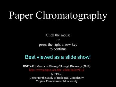 Paper Chromatography BNFO 491 Molecular Biology Through Discovery (2012)