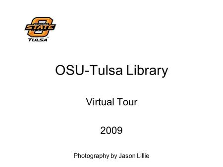OSU-Tulsa Library Virtual Tour 2009 Photography by Jason Lillie.