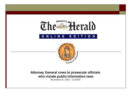 Attorney General vows to prosecute officials who violate public information laws November 30, 2003 - 12:00AM.