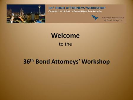 Welcome to the 36 th Bond Attorneys' Workshop. 36th Bond Attorney's Workshop Nuts and Bolts of New Markets Tax Credits 2 Nuts and Bolts of New Markets.