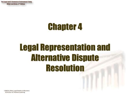 Chapter 4 Legal Representation and Alternative Dispute Resolution.