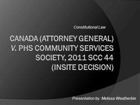 Constitutional Law Presentation by: Melissa Weatherbie.