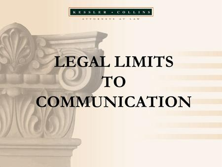 LEGAL LIMITS TO COMMUNICATION. COMMON LAW FRAUD  Cunning  Deception  Artifice  Cheat  Circumvent  Breach of Trust  Breach of Confidence  Undue.
