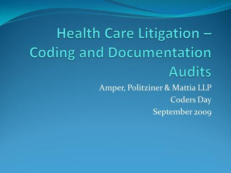 Amper, Politziner & Mattia LLP Coders Day September 2009.
