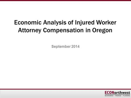 Economic Analysis of Injured Worker Attorney Compensation in Oregon September 2014.