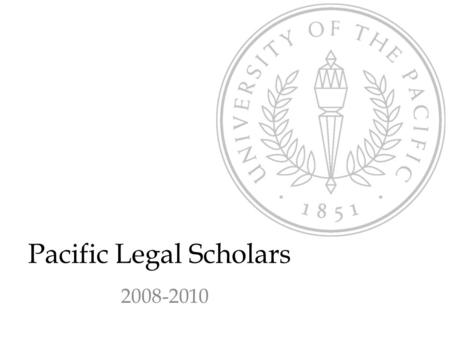 Pacific Legal Scholars 2008-2010. December 2008, Supreme Court Justice Ming Chin PLS students with California Supreme Court Justice Ming Chin (center),