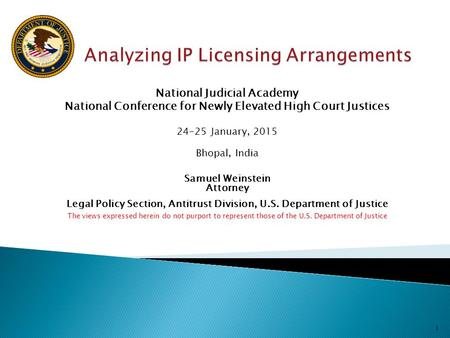 National Judicial Academy National Conference for Newly Elevated High Court Justices 24-25 January, 2015 Bhopal, India Samuel Weinstein Attorney Legal.