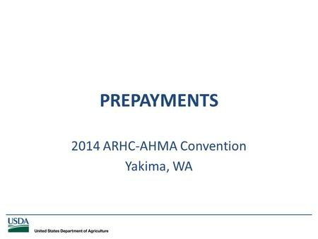 _____________________________________________________________________________ PREPAYMENTS 2014 ARHC-AHMA Convention Yakima, WA.