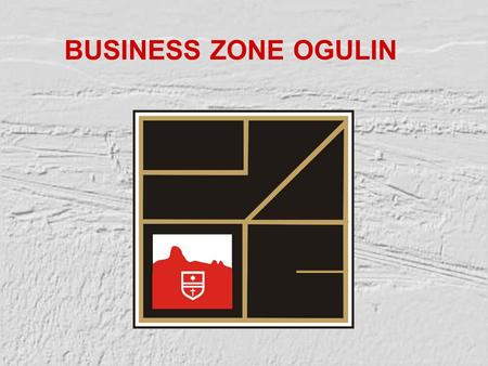 BUSINESS ZONE OGULIN. KARLOVAC COUNTY ECONOMIC ENVIROMENT OF BUSINESS ZONE OGULIN Position: in central Croatia Surface: 3.645 km² 5 cities, 17 municipalities.
