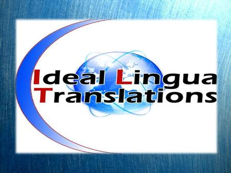 Ideal Lingua Translations Ideal Lingua Translations is a leading Translation Services Provider which offers:  Highest Quality Language Solutions 