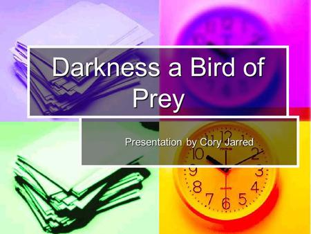 Darkness a Bird of Prey Presentation by Cory Jarred.