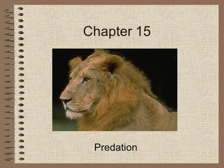 Chapter 15 Predation. I. Terminology Predation = one organism is food for another Carnivory = feeding on animal tissue Parasitoidism = killing of host.