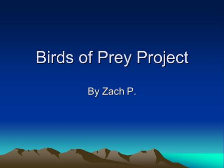 Birds of Prey Project By Zach P.. Vulture Picture from ahomls.com The vulture is mainly a scavenging bird and eats mostly carrion. A group of vultures.