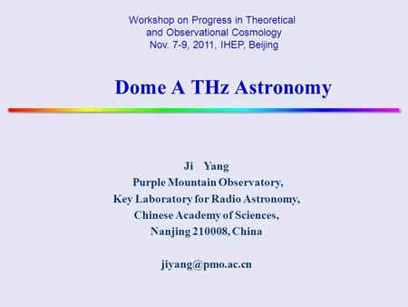 Dome A THz Astronomy Ji Yang Purple Mountain Observatory,