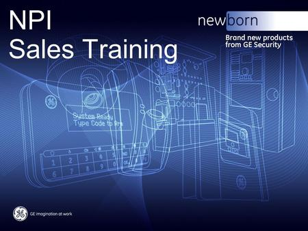 NPI Sales Training. GE job title/2 GE internal information - Not for external distribution 2 GE Security EMEA UltraView Dome Series UltraView TM Dome.