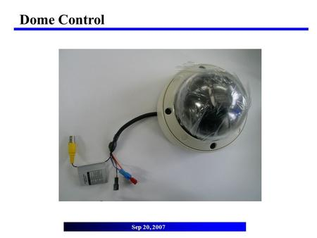 "Dome Control Sep 20, 2007. Change BAUD RATE 1. Run ""Dome Control.exe"" Dip switch setting 2. Change Baudrate to 4800. 3. Select Dome ID number."