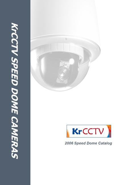 KrCCTV SPEED DOME CAMERAS 2006 Speed Dome Catalog.