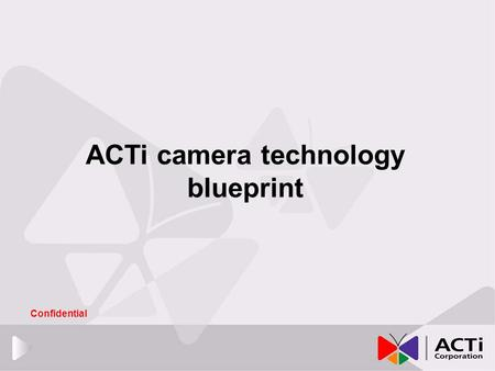 ACTi camera technology blueprint
