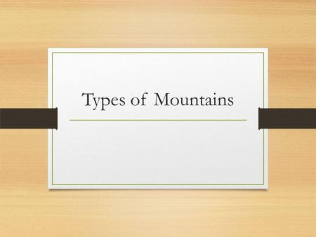 Types of Mountains.