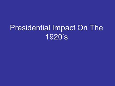 Presidential Impact On The 1920's. When We Think Of An Economic Downturn What Other Terms Do We Think Of? What are some synonyms? Recession Bailout Crisis.