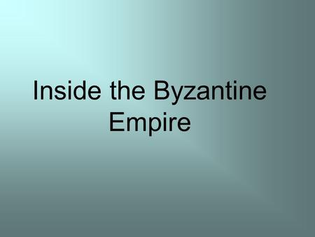Inside the Byzantine Empire. Where is the location? What buildings stand out? Why? How could this city be protected from invaders?