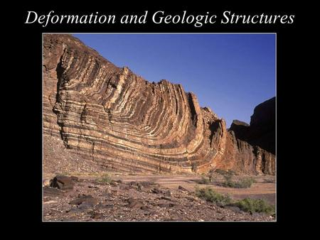 Deformation and Geologic Structures