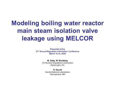 Modeling boiling water reactor main steam isolation valve leakage using MELCOR Presented at the 21 st Annual Regulatory Information Conference March 10-12,