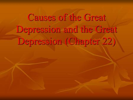 Causes of the Great Depression and the Great Depression (Chapter 22)