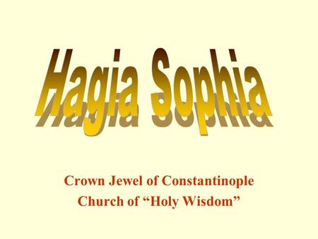 "Crown Jewel of Constantinople Church of ""Holy Wisdom"""