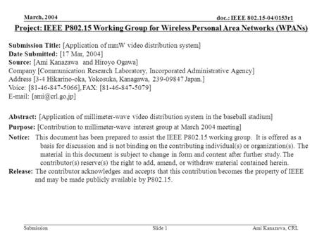Doc.: IEEE 802.15-04/0153r1 Submission March, 2004 Ami Kanazawa, CRLSlide 1 Project: IEEE P802.15 Working Group for Wireless Personal Area Networks (WPANs)