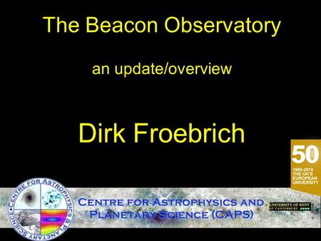 The Beacon Observatory an update/overview Dirk Froebrich.