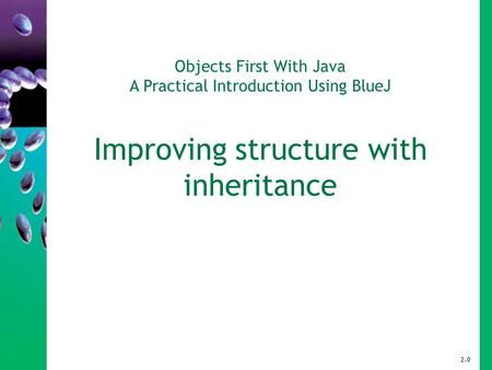 Objects First With Java A Practical Introduction Using BlueJ Improving structure with inheritance 2.0.