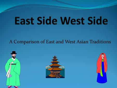 A Comparison of East and West Asian Traditions. Countries of West Asia Turkey, Cyprus, Israel, Jordan, Syria, Lebanon, Iraq, Kuwait, Bahrain, Qatar, Saudi.