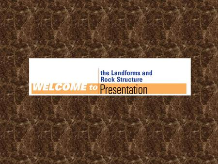 Rock Structure as a Landform Control As denudation takes place, landscape features develop according to patterns of bedrock composition and structure.