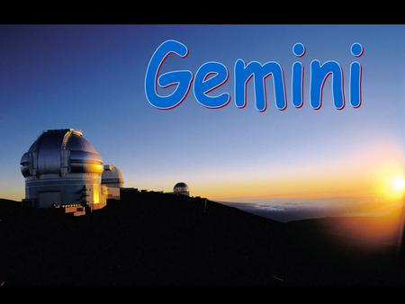 Mauna Kea. The Gemini Project Who: An international partnership of the United States, United Kingdom, Canada, Chile, Argentina, Brazil and Australia.