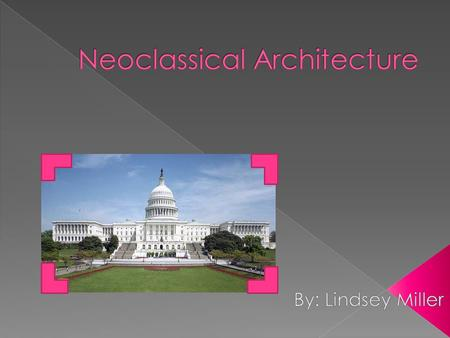Neoclassical Architecture was created in 1563 by Giacomo da Vinqnola. He out lined the principles of Neoclassical Architecture in his written document.