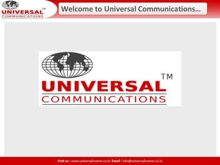 Welcome to Universal Communications… Visit us -