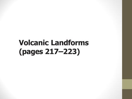 Volcanic Landforms (pages 217–223)