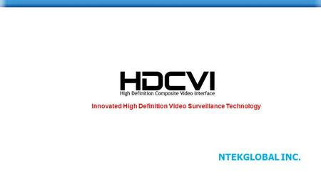NTEKGLOBAL INC. Innovated High Definition Video Surveillance Technology.