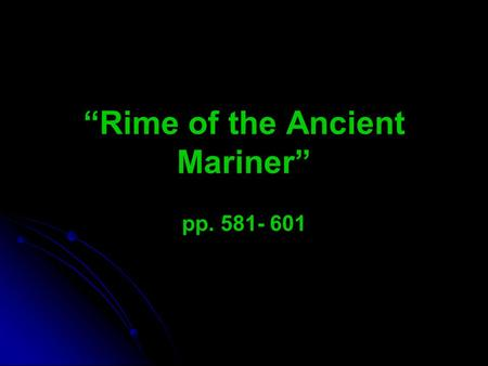"""Rime of the Ancient Mariner"""