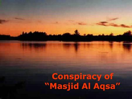 "Conspiracy of ""Masjid Al Aqsa"" Have you noticed, whenever there is mention of the in the local or international media, the picture of the appears instead!"