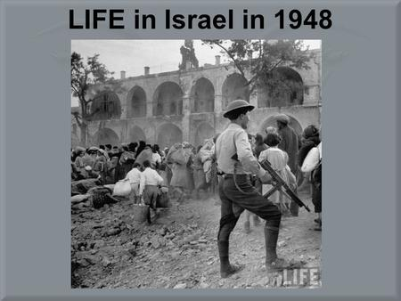 LIFE in Israel in 1948. Jerusalem after its surrender. May 28, 1948. John Phillips.