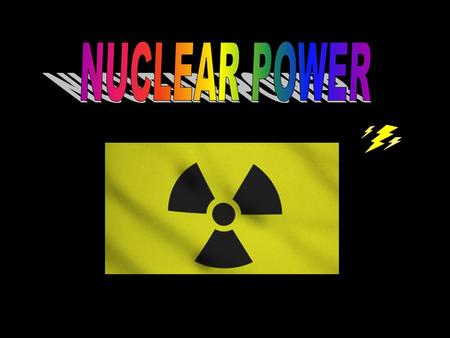 In this lesson What is nuclear power ? What is used for fuel ? What are the side effects ? Where are nuclear power plants ? Are their any power plants.
