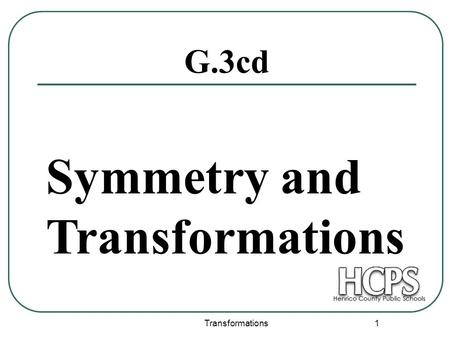 Symmetry and Transformations