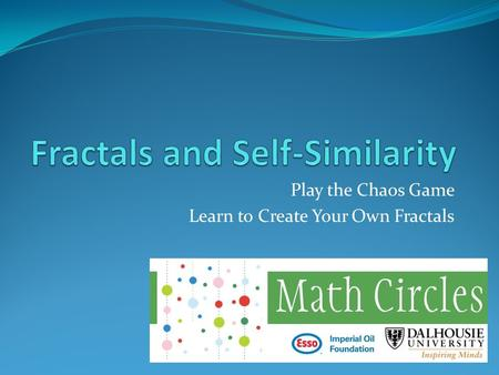 Play the Chaos Game Learn to Create Your Own Fractals.